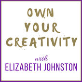 Own Your Creativity Podcast Book Cover